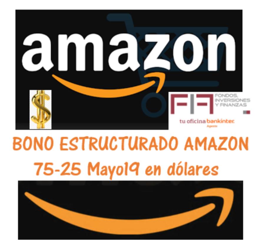 AMAZON EN DOLARES USA: Bono Estructurado 75-25 Mayo 2019