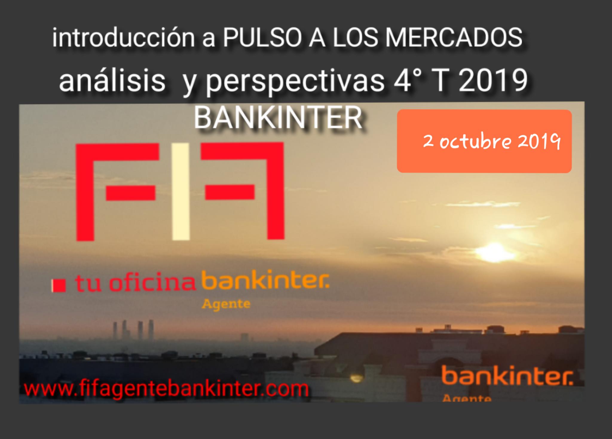 FIF BK ANÁLISIS 4º TRIMESTRE 2019 introducción PULSO A LOS MERCADOS 2oct 2019