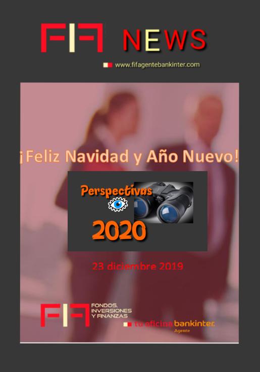 FIF NEWS 23 DIC 2019: Feliz Navidad y nuestro deseo que en 2020 se cumplan todos los tuyos. Resumen perspectivas