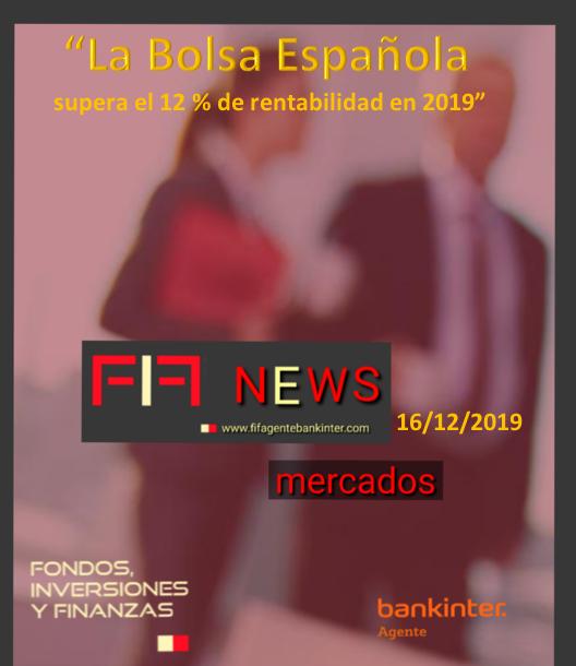 "FIF NEWS 16/12/2019: ""La Bolsa Española supera el 12% de rentabilidad en 2019"""