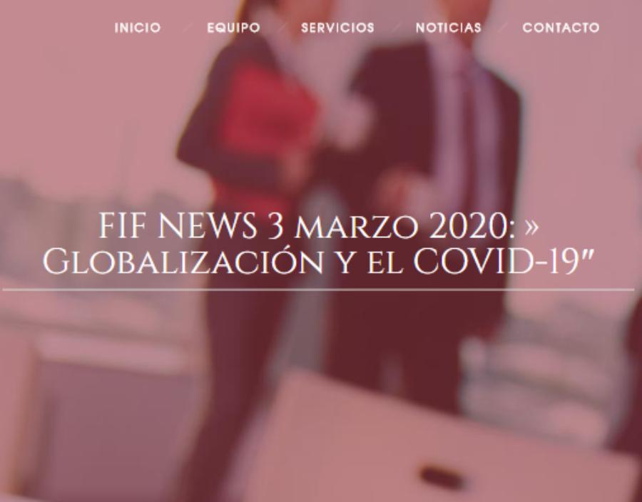 """FIF NEWS 3 marzo 2020: """" Globalización y el COVID-19"""