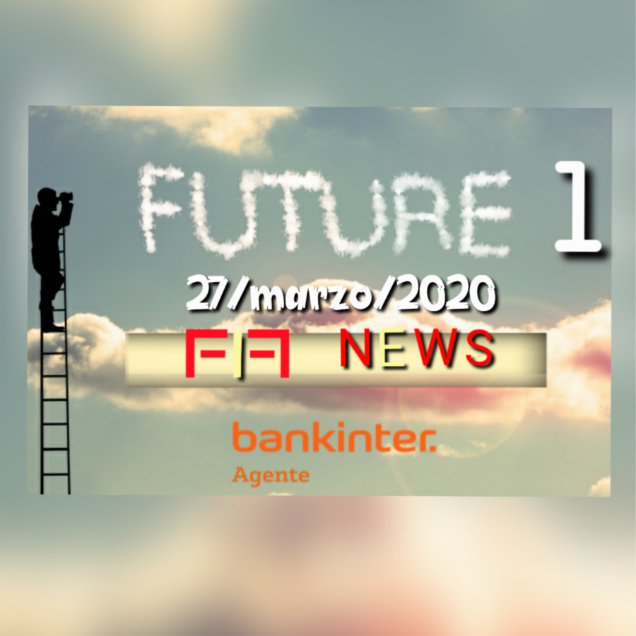 FIF NEWS 27 marzo 2020:                                                                            «FUTURE 1»