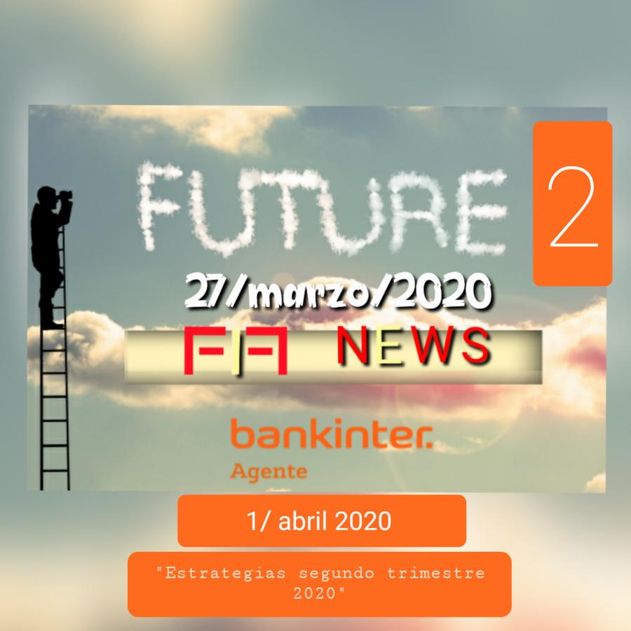 FIF NEWS-FUTURE 2:              «Estrategias 2º trimestre 2020»