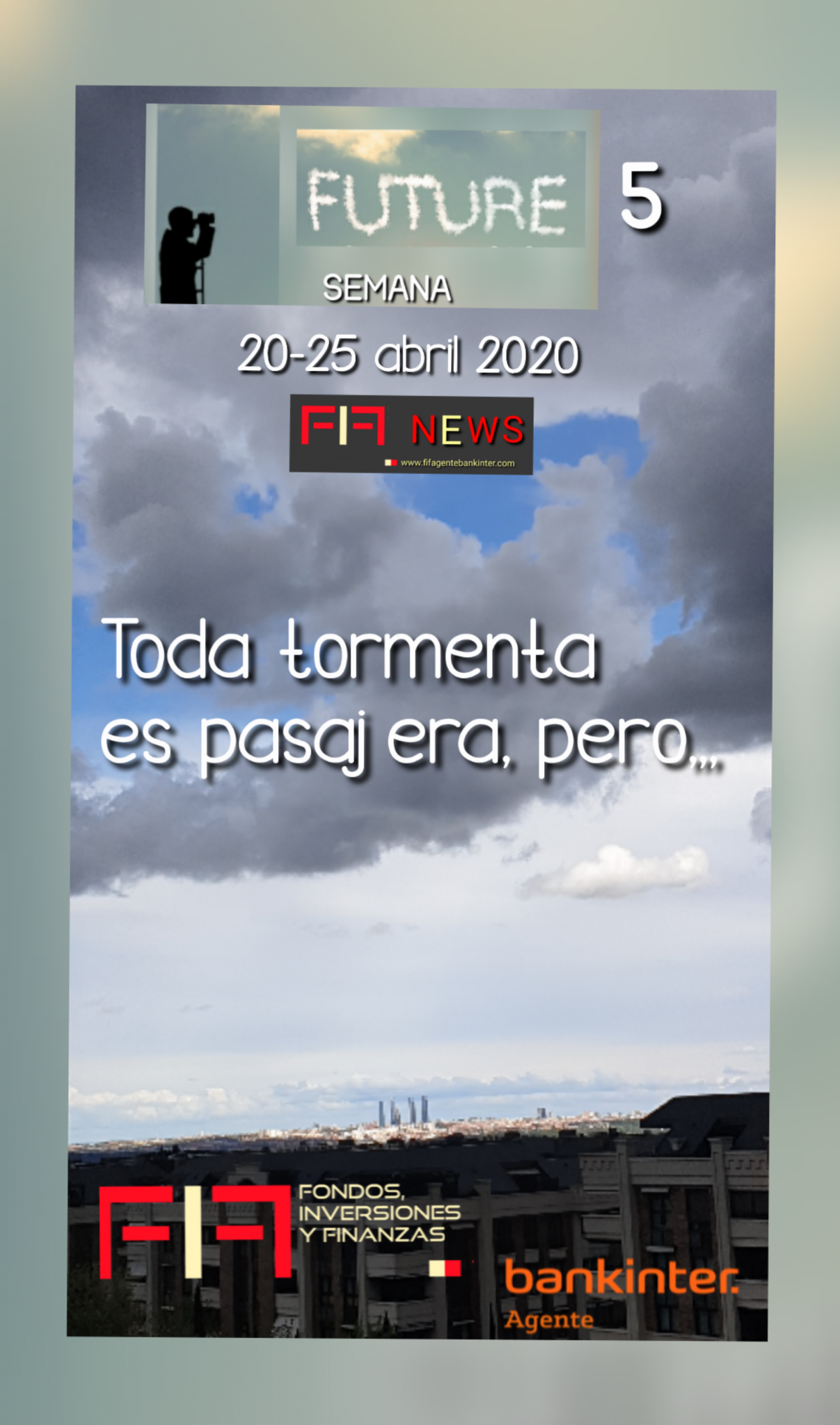 "FIF NEWS 20/4: Future 5     ""Toda tormenta es pasajera, pero…"""