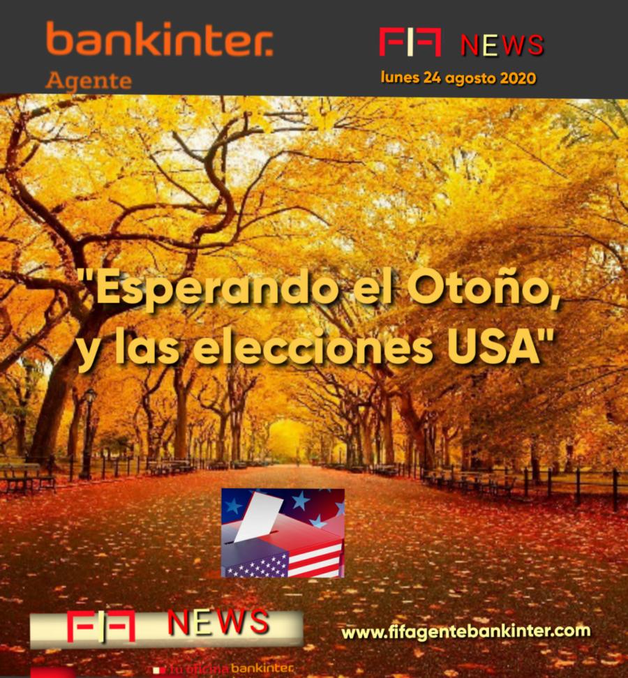 """FIF NEWS 24 agosto 2020: """"Esperando el otoño y las elecciones USA"""""""